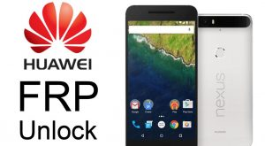 How To Remove FRP Lock From Any Huawei Devices?